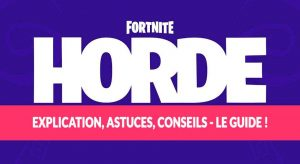 fortnite-guide-tuto-trucs-et-astuces-du-mode-horde