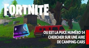 fortnite-puce-14-guide-tuto-aire-de-camping-cars