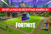 fortnite-tuto-ou-est-cachee-la-puce-de-decryptage-30