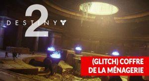 glitch-astuce-destiny-2-coffre-menagerie
