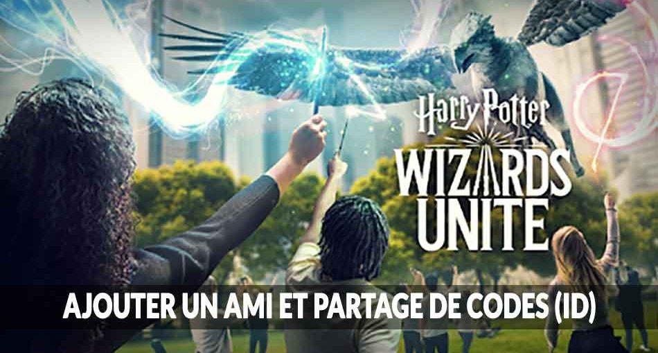 harry-potter-wizards-unite-ajouts-ami-et-partage-de-codes
