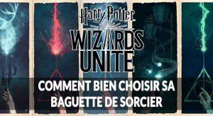 harry-potter-wizards-unite-choisir-une-baguette