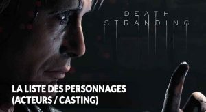 wiki-death-stranding-personnages-casting-qui-sont-ils