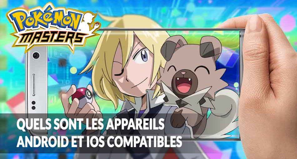 appareils-compatibles-minimum-requis-pokemon-masters-android-ios