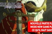 fire-emblem-three-houses-nouvelle-partie-plus-a-quoi-ca-sert