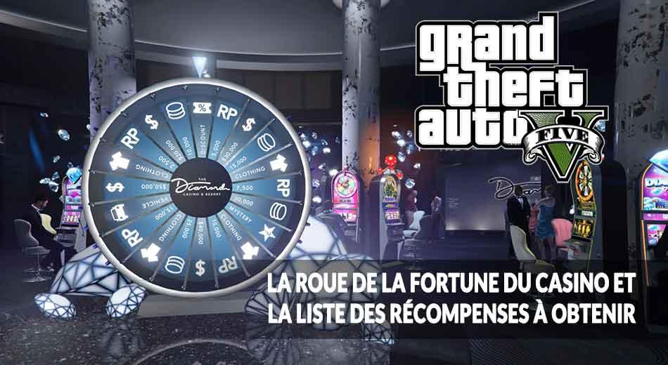 GTA 5 Online la roue de la Fortune du casino la liste des