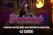 Bloodstained-Ritual-of-the-Night-tuto-guide-gebel-ecran-game-over-pourquoi