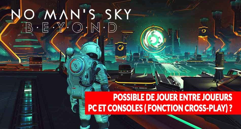 No-Man-s-Sky-Beyond-fonction-cross-play-pc-consoles-question