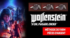 Wolfenstein-Youngblood-methode-de-farm-pieces-argent