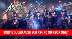 astral-chain-switch-pc-ps4-xbox-one-question-reponse