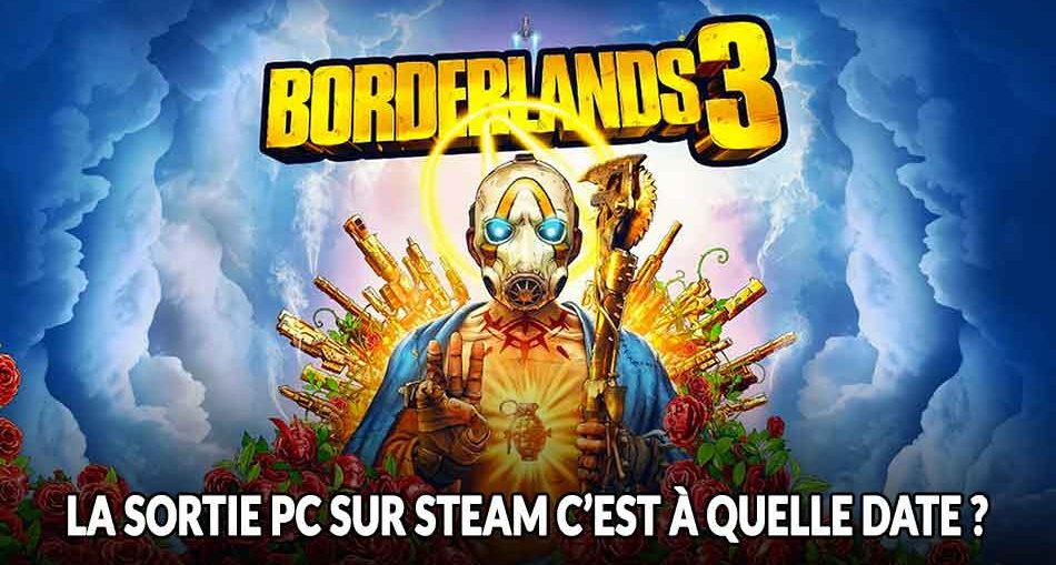 borderlands-3-sortie-pc-steam-quand-date