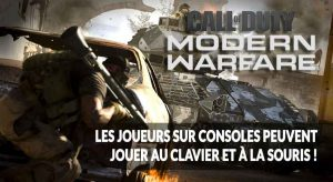 call-of-duty-modern-warfare-compatible-clavier-souris-consoles-PS4-Xbox-One