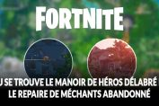 fortnite-defi-superproduction-guide-manoir-heros-et-repaire-de-mechants