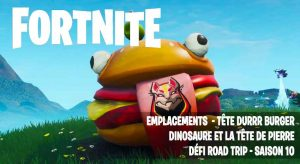 fortnite-road-trip-trouver-tete-durrr-burger-dinosaure-pierre-guide