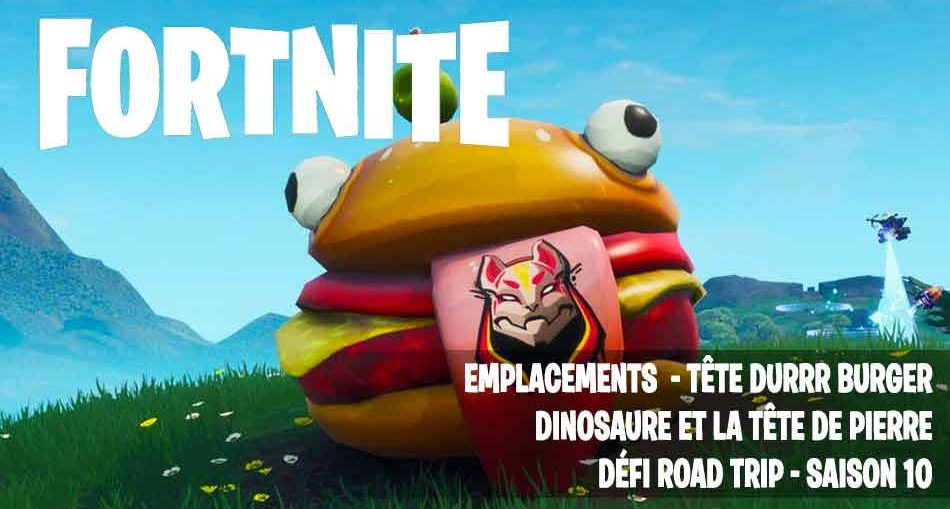 fortnite-road-trip-trouver-tete-durrr-burger-dinosaure-pierre-guide