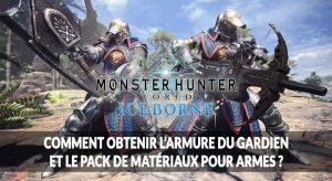 monster-hunter-world-iceborne-pack-set-armure-gardien-guide