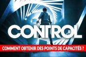 tuto-soluce-jeu-video-control-obtenir-points-de-capacites