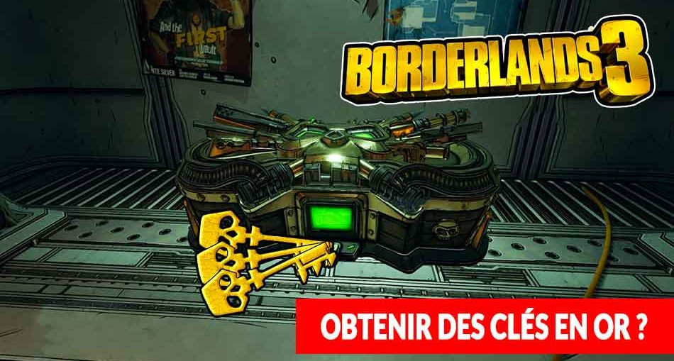 Borderlands-3-trouver-cles-en-or-tuto
