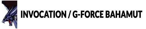 invocation-G-Force-bahamut-ff8-remastered