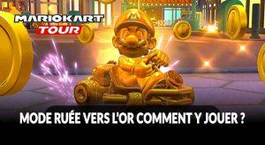 mario-kart-tour-tuto-mode-ruee-vers-or