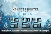 monster-hunter-world-iceborne-cristal-de-serenite-guide