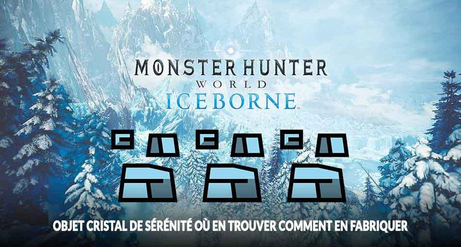 monster-hunter-world-iceborne-cristal-de-serenite-guide