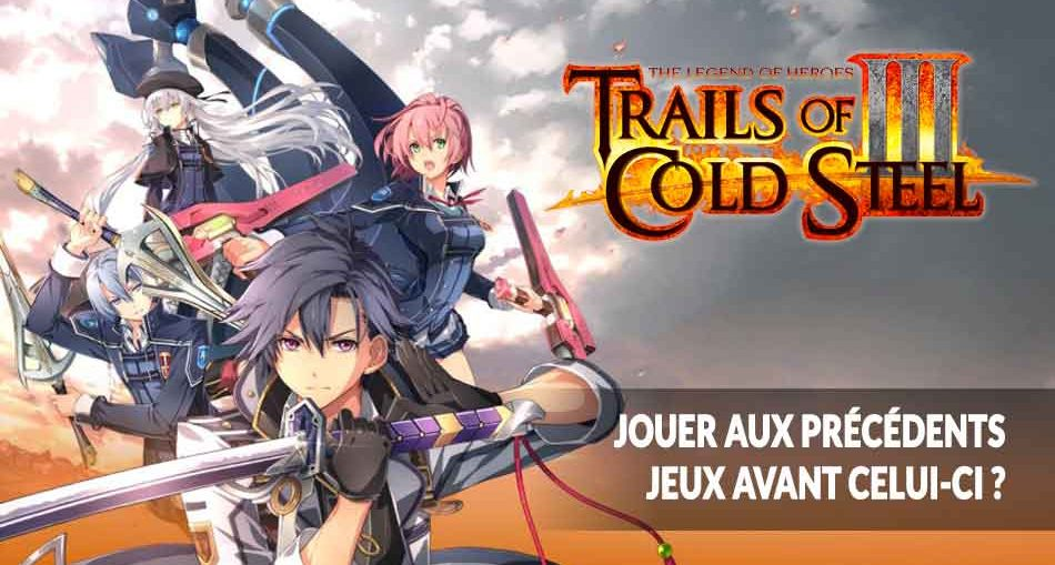 Trails-Of-Cold-Steel-3-question-faire-les-autres-jeux-avant