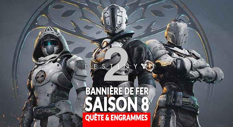Guide Destiny 2 saison 8 Bannière de Fer quête ratissage ...