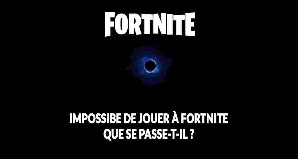 fortnite-trou-noir-bug-serveur-impossible-de-jouer