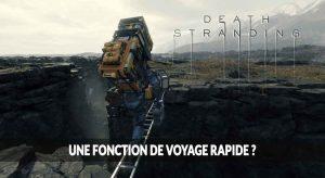 death-stranding-fonction-de-voyage-rapide
