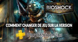 bioshock-the-collection-version-ps-plus-changement-de-jeu