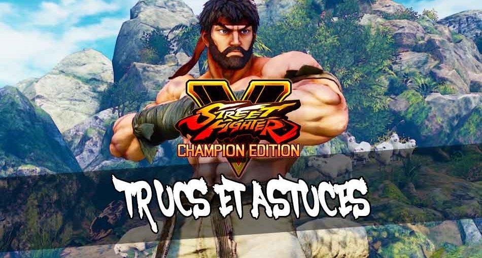 meilleurs-trucs-astuces-pour-le-jeu-street-fighter-5-champion-edition