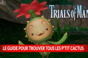 liste-et-emplacements-ptit-cactus-de-trials-of-mana