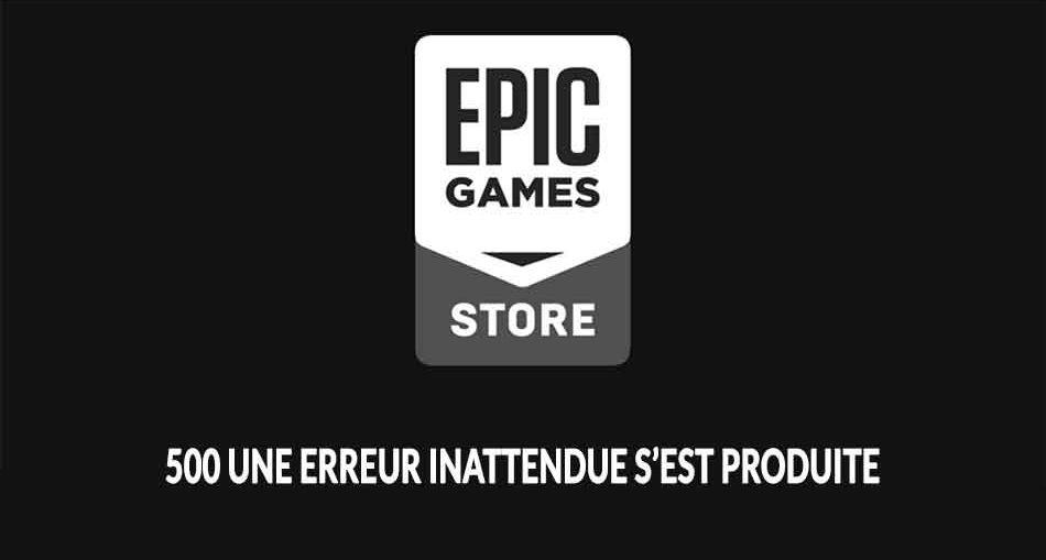 erreur-500-epic-games-store