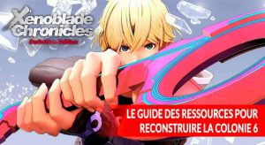 ressources-materiaux-colonie-6-xenoblade-chronicles-nintendo-switch