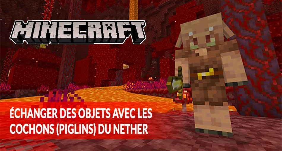 Minecraft-mise-a-jour-Nether-echanger-des-objets-avec-piglin