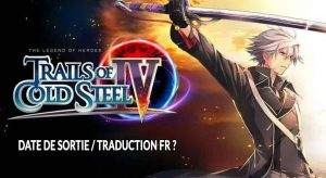 Trails-of-Cold-Steel-IV-date-de-sortie-traduction-fr