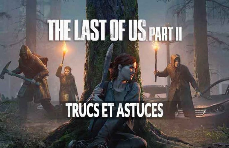 trucs-astuces-aide-pour-the-last-of-us-part-2