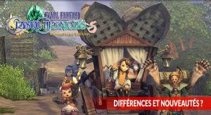 Final-Fantasy-Crystal-Chronicles-Remastered-Edition-differences-et-nouveautes