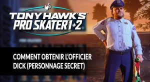 Tony-Hawk-s-Pro-Skater-1-2-debloquer-officier-dick