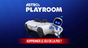 Astros-Playroom-supprimer-le-jeu-de-la-PS5-question-reponse