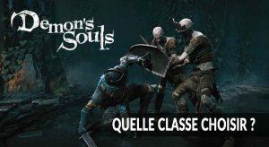 Demons-Souls-remake-ps5-choisir-meilleure-classe-personnage