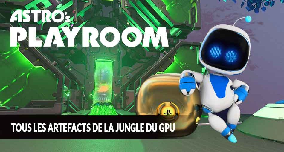 guide-Astros-Playroom-PS5-artefacts-de-la-jungle-GPU