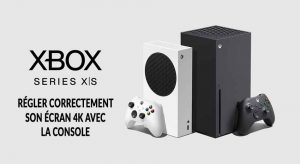 guide-reglage-ecran-4k-TV-xbox-series-X-S