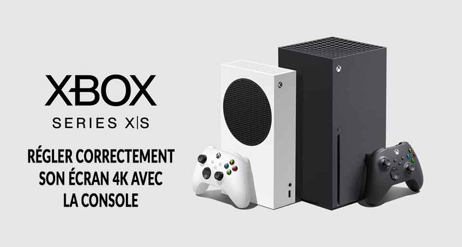 guide-reglage-ecran-4k-TV-xbox-series-X-S