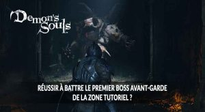 remake-demons-souls-ps5-comment-battre-le-boss-avant-garde-du-tuto