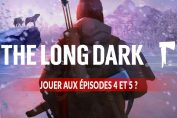 debloquer-les-episodes-4-et-5-de-The-Long-Dark