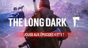 debloquer-les-episodes-4-et-5-de-The-Long-Dark