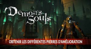 demons-souls-ps5-guide-pierre-ameliorations-craft-forge-materiaux