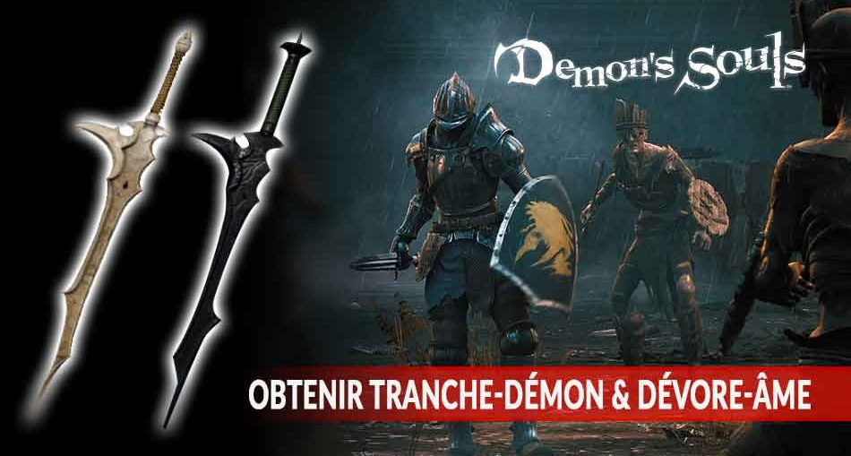 guide-demons-souls-tranche-demon-et-devore-ame